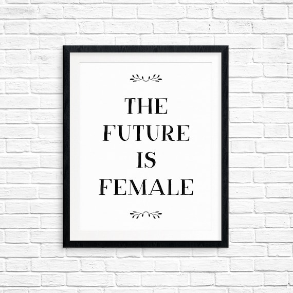 Printable Art, The Future is Female, Inspirational Quote, Motivational Art, Typography Quote, Digital Download Print, Quote Printables