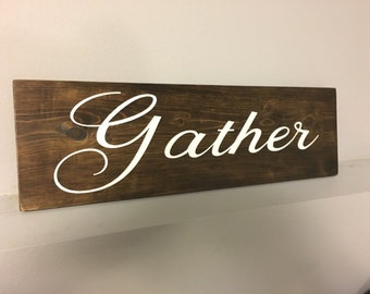 FREE SHIPPING! Gather Sign, Gather Wood Sign, Gather Wooden Sign, Kitchen Decor, Dining Room Wall Art, Rustic Home Decor, Farmhouse Decor