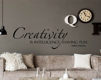 Creativity is Intelligence Having Fun Wall Decal, Removable Wall Decal, Multiple Colors