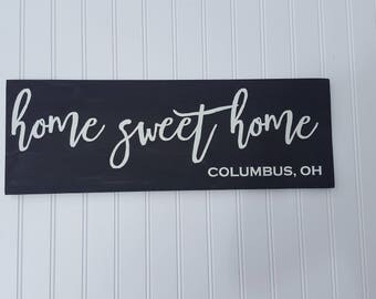 Home Sweet Home, Custom City and State Sign, Custom location sign, Welcome Sign, Wooden Sign