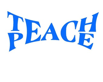 Teach Peace Decal,  Yeti Decal, Car Decal, Laptop Decal - Oracle 651
