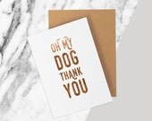Dog Thank You Card / Oh My Dog / Dog Card / Funny Card / Thank You Card / Dog Lover Card / Puppy Card / Thank You Card Dog / Funny Dog Card