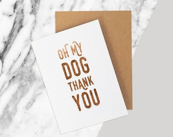 Dog Thank You Card / Oh My Dog / Dog Card / Funny Card / Thank You Card / Dog Lover Card / Puppy Card / Thank You Card Dog / Funny Dog Card