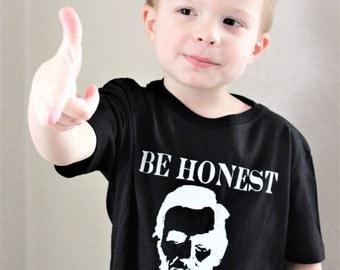 Honest Abe, Abraham Lincoln Shirt, Be Honest Tshirt