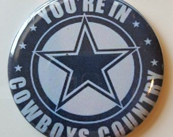 "DALLAS COWBOY - Texas Cowboy Country - 2.25"" Button -  Magnet - or Mirror - NFL Cowboy Souvenir - Dallas Cowboy Gift"