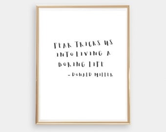 Motivational Quote, Printable 8x10, Apartment Decor, Fear Tricks us into living a boring live, Inspirational quote, Wall Art,