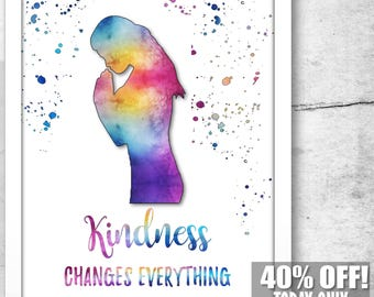 Inspirational Wall Art, Kindness Art Print, Kindness Sign, Kindness Matters, Kindness Wall Art, Kindness Cards, Kindness is Everything