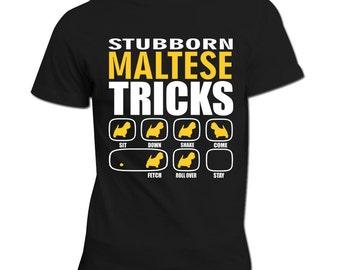 Stubborn Maltese Tricks   Dog lovers gift   Maltese Shirt   Stubborn Maltese   Maltese Gift
