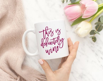 This Is Probably Wine Mug, This Might Be Wine Mug, There's Wine Mug, Funny Mugs, Gift Wine Lover, Modern Mug, Calligraphy Mug, Gift Women