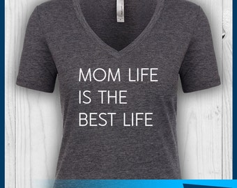 Mom Life Is the Best Life Shirt, Mom Life Shirt, Mom Life Tshirt, Mom Shirt, Mom Life