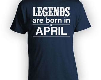April Birthday T Shirt Birthday Month Custom Gift Ideas Bday Present For Him Personalized Legends Are Born In April Mens Ladies Tee - BG273