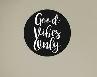 Good Vibes Only | Decal Quotes | Quote Decor | Quote Art | Quote Decal | Wall Decal | Wall Art | Wall Quotes | Wall Quote Decal