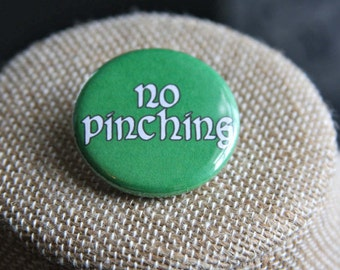St. Patrick's Day No Pinching Button, St. Patrick's Day No Pinching Pin, St. Paddy's Day Button