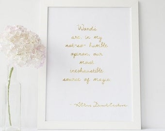 Words are in my opinion the most inexhaustible source of magic- Harry Potter Quote by Albus Dumbledore- Print- Gold foil- Print Foil