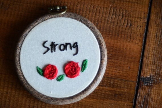 "Strong hand embroidery hoop art lettering in 3"" hoop. Home decor; embroidered art; floral rose design"