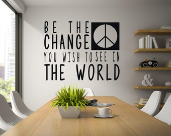 Be the change you wish to see in the world - Gandhi quote wall art - Peace sign wall decor - Ghandi wall decal - Be the change - Peace decal