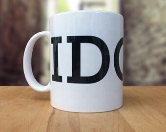IDGAF Mug