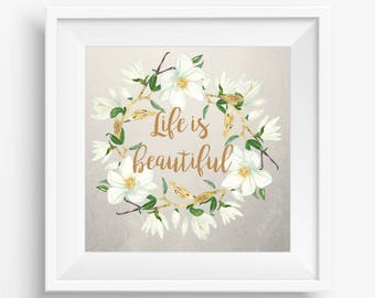 Life is Beautiful Print | Flower Decor | Watercolor Flower Print | Flower Art | Digital Download | Beautiful Life | Positive Thinking Print