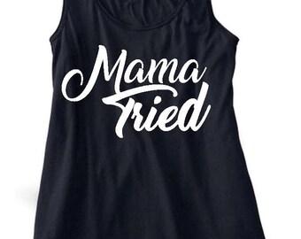 Mama Tried Tank Top Woman's Flowy Racerback Tank