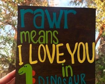 Wood Sign, Rawr Means I Love You In Dinosaur, Boy's Bedroom