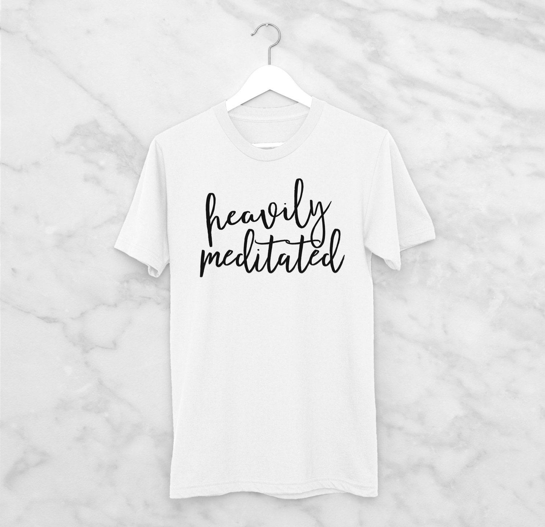 Heavily Meditated Vegan Tshirt Vegan Apparel