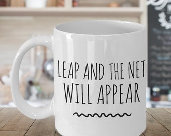 Leap and the Net Will Appear Zen Quote Motivational Mug Ceramic Coffee Cup Positive Thinking Gift