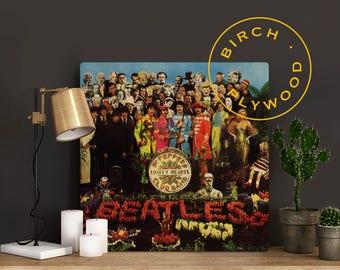 THE BEATLES: Sgt Pepper - Album Art on Wood, Paul McCartney, John Lennon, George Harrison, Ringo Starr, Music Art, Unique Art, Wood Gift