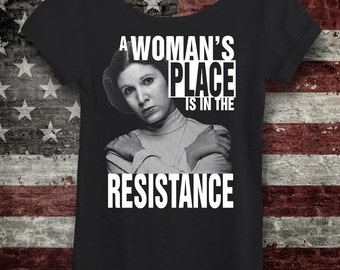 A Womans Place Is In the Resistance. Leia Resistance Shirt. Women's Off-the-Shoulder Anti Trump Shirt Star Wars Rebel Shirt Anti Trump Shirt