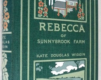 Rebecca of Sunnybrook Farm 1904 by Kate Douglas Wiggin Published - Houghton Mifflin - Pictorial Hardcover HC - Classic Fiction