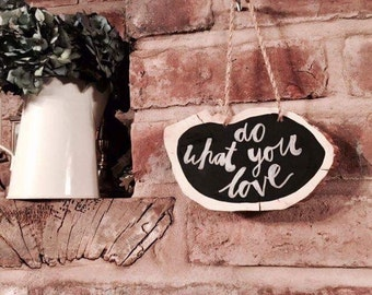 Handmade 'Do what you Love' wooden quote