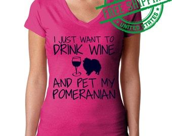 Pink Pomeranian Dog Shirt - I Just Want To Drink Wine and Pet My Pomeranian TShirt - Funny Pom Lover - Pomeranian T-Shirt - Pomeranian Tee