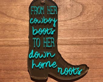 "Acrylic Cowboy Boot Keychain- ""From Her Cowboy Boots To Her Down Home Roots"""