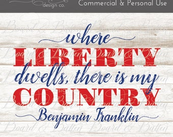 Patriotic SVG Files - 4th of July SVG - American Svg - Patriotic Cut Files - America DXF - Benjamin Franklin Quotes Liberty quote dxf