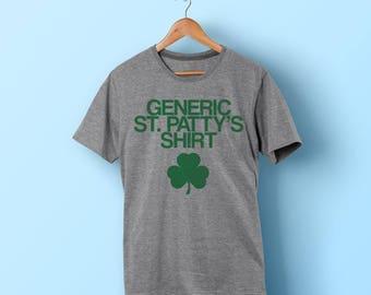 Generic St Patty's Shirt - Saint Patrick's Day Shirt - Funny St Patricks Day Shirt