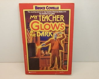 My Teacher Glows in the Dark Book by Bruce Coville 1991 Minstrel Book Pocket Books GLC Book Sequel Story