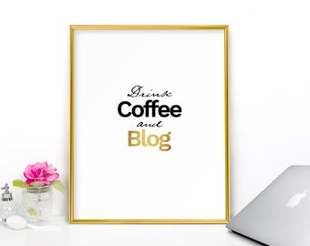 Drink coffee and blog, Blog, Blog printable, blogging, bloggers, blog art, Quote print, Office print, Inspirational print, Black and white