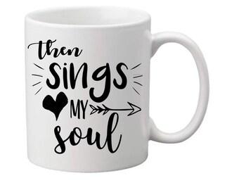 ThenSingsMySoul mug,hymnal song mug,sings my soul,christian mug,christian cup,coffee mug,christian gift,Hymnal mug,hymnal cup,religious mug