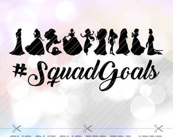 SVG Disney Princess Squad Goals Cut file hashtag Squadgoals Cricut Designs Silhouette Birthday Party Decoration Vinyl Tshirt Decal Stencil