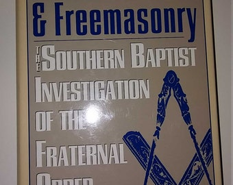 Fundamentalism & Freemasonry, The southern Baptist investigation of the fraternal order