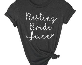 Resting Bride Face Shirt-Shirt For Bride, Bride Shirt, Shirt For Bride To Be, Engagement Shirt, Engagement Gift For Bride, Funny Bride