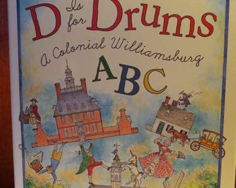 D is for Drums, A Colonial Williamsburg ABC