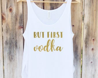 But First Vodka Tank, Bride Shirt, Wedding Tank Top, Bridal Party Top - Side Slit Tank Top