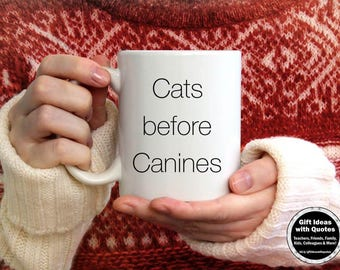 Crazy Cat Lady, Gift Idea for Cat Lover, Coffee Cup Mug, Quote about Cats, Cats before Canines, Funny Sayings, Mug Humor