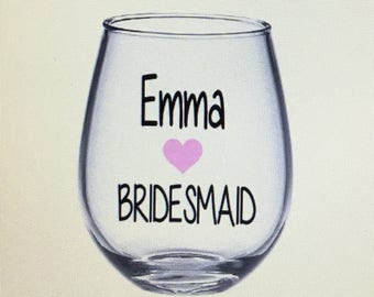 Bridesmaid wine glass. Bridesmaid wine glasses. I can't say I do without you wine glass. Asking bridesmaid. Bridal party wine glasses.