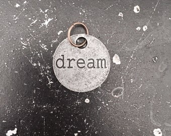 Dream Metal Charm / Dream Tagword / Industrial Jewelry / Jewelry Findings
