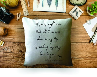Bridges of Madison County quote, decorative throw pillow cover, Valentine's gift, romantic quote