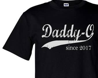 Daddy-O since ANY year, screen print t-shirt, Christmas gift for men, dad to be shirt, personalized for him, mens t shirt, new dad