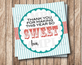 Instant Download . Printable Thanks for Making This Year So Sweet, Printable Teacher Appreciation Tags