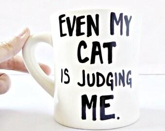 Cat mug, funny mug, coffee cup, tea cup, diner mug, cute cat mug, crazy cat lady gift, sarcasm, snarky, cat lover gift, hand lettered