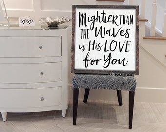 Mightier Than the Waves of the Sea is His Love for You Sign, Framed Wood Sign, Psalm 93:4, Distressed, Scripture, Bible Verse, HAND LETTERED